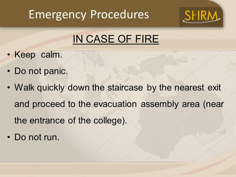 Emergency Procedures IN CASE OF FIRE Keep calm. Do not panic.