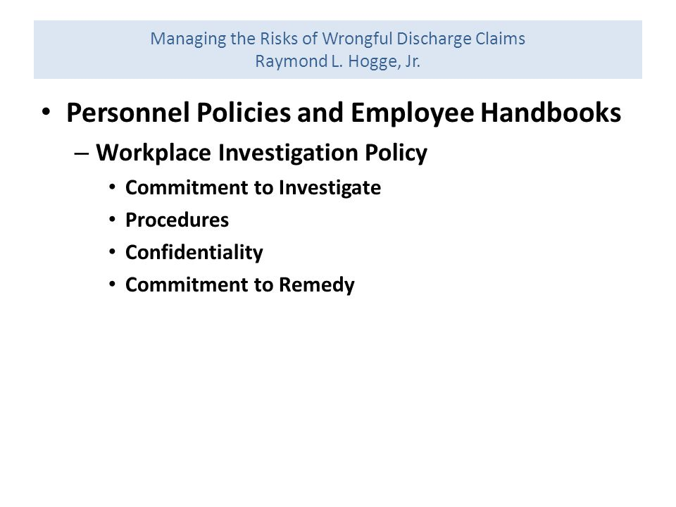 Managing the Risks of Wrongful Discharge Claims Raymond L.