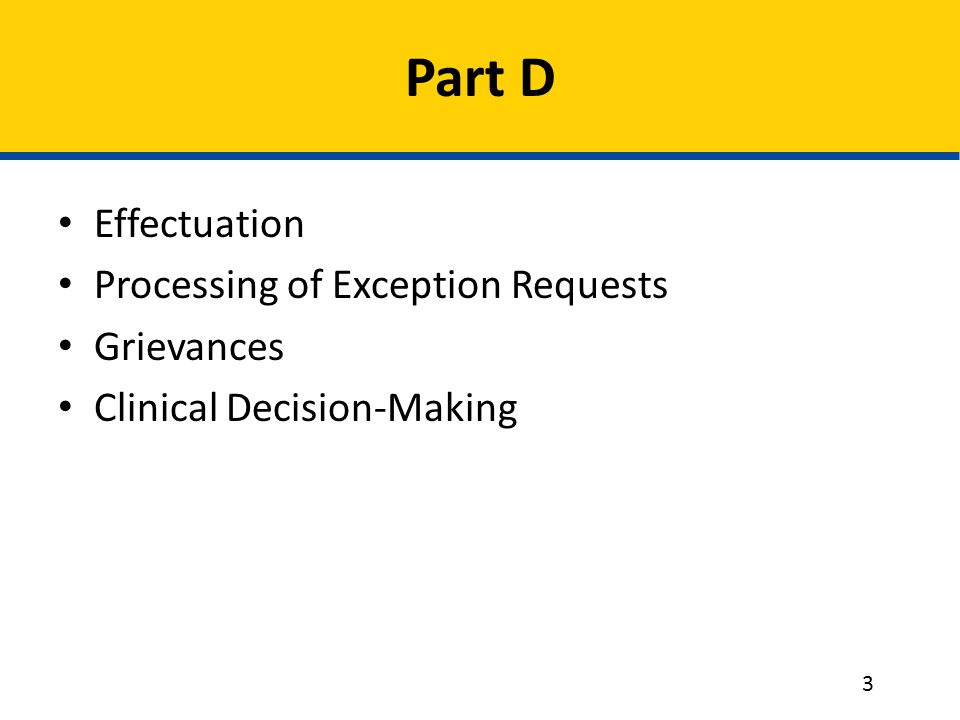 Effectuation Processing of Exception Requests Grievances Clinical Decision-Making Part D 3