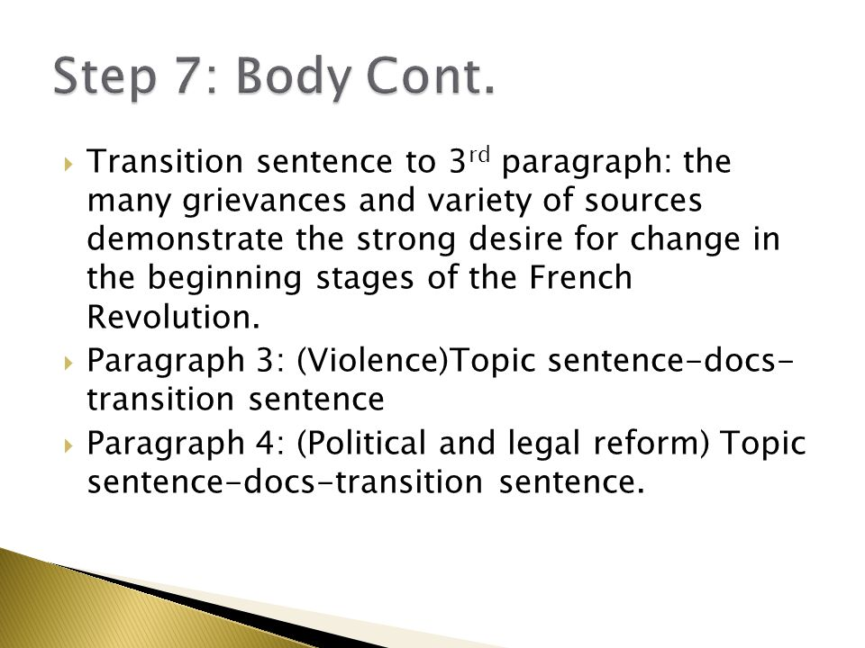  Transition sentence to 3 rd paragraph: the many grievances and variety of sources demonstrate the strong desire for change in the beginning stages o