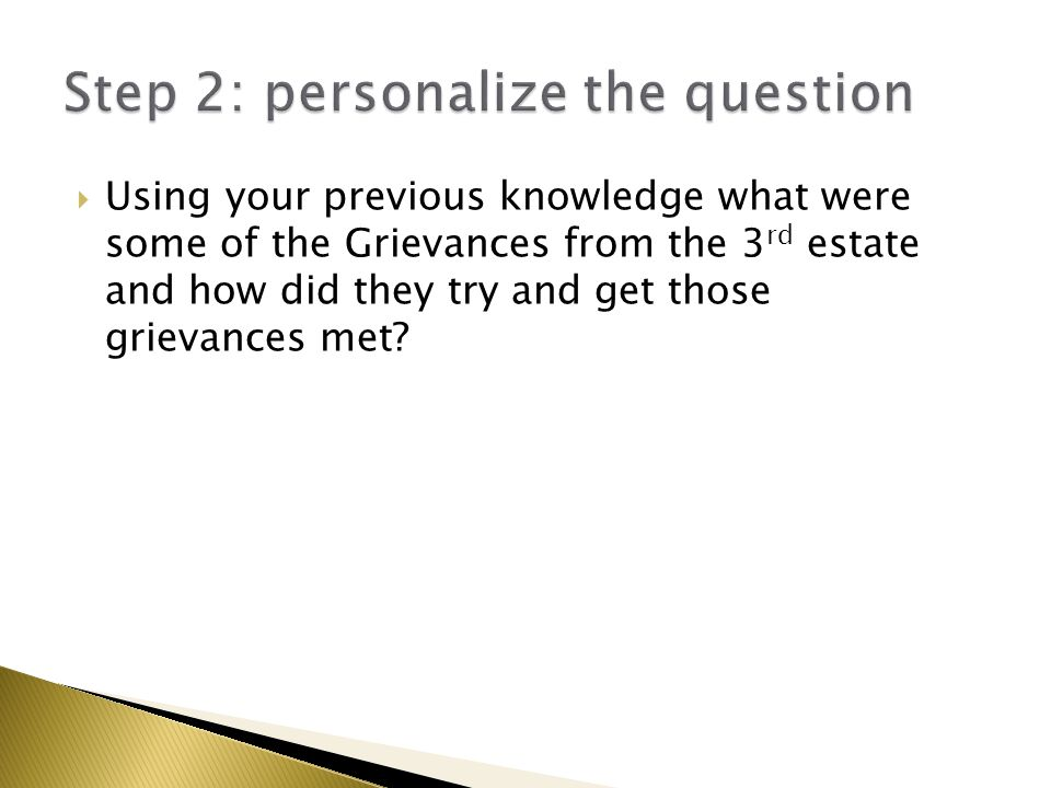  Using your previous knowledge what were some of the Grievances from the 3 rd estate and how did they try and get those grievances met?