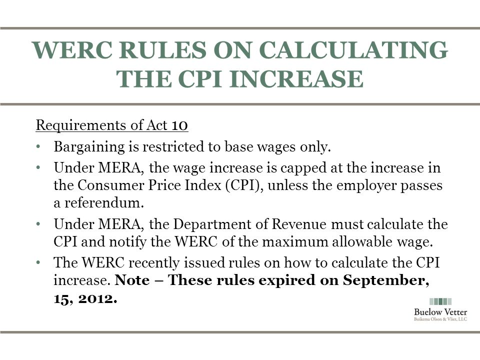 Requirements of Act 10 Bargaining is restricted to base wages only.