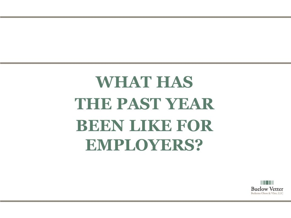 WHAT HAS THE PAST YEAR BEEN LIKE FOR EMPLOYERS?