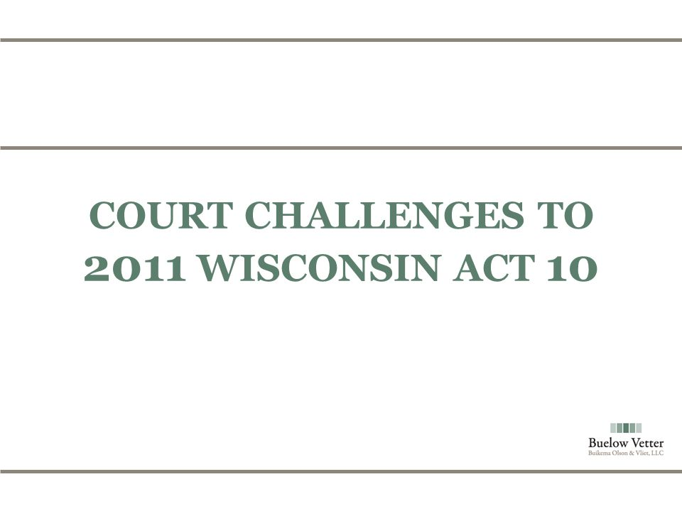 COURT CHALLENGES TO 2011 WISCONSIN ACT 10