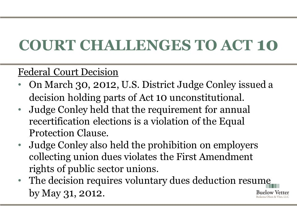COURT CHALLENGES TO ACT 10 Federal Court Decision On March 30, 2012, U.S.