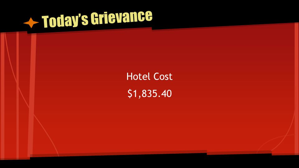 Today's Grievance Hotel Cost $1,835.40