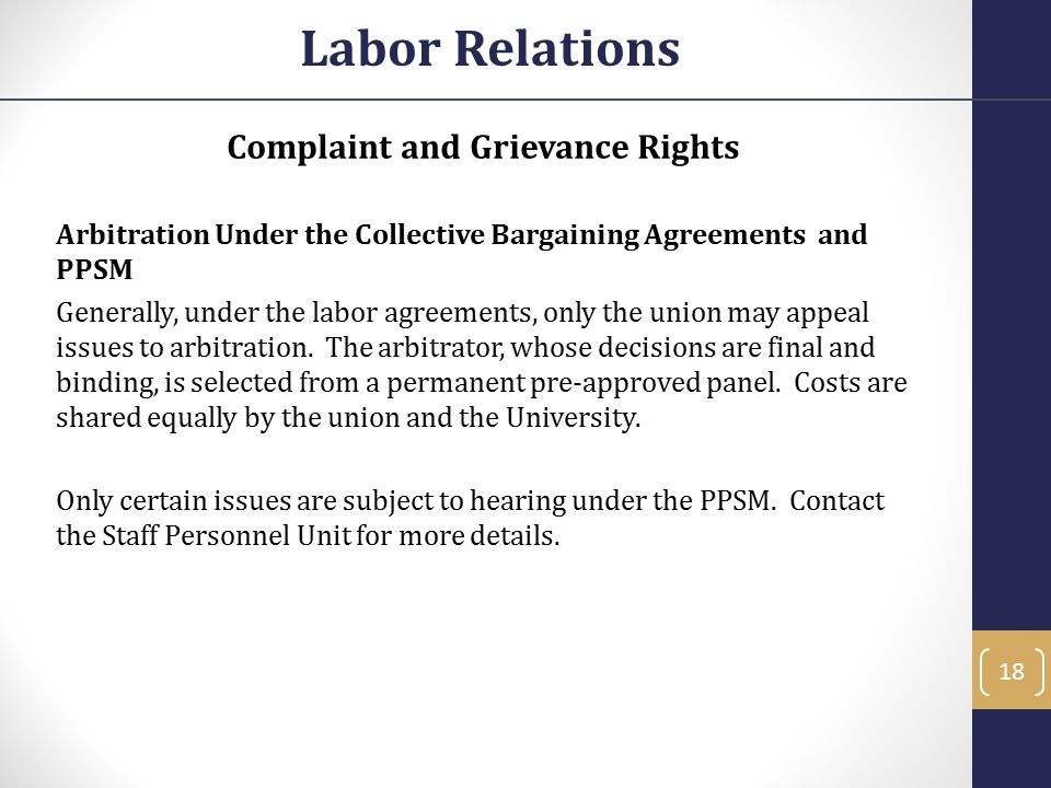 Complaint and Grievance Rights Arbitration Under the Collective Bargaining Agreements and PPSM Generally, under the labor agreements, only the union m