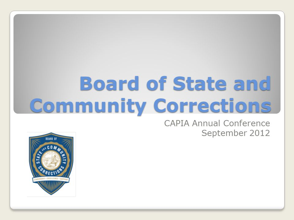 Board of State and Community Corrections CAPIA Annual Conference September 2012