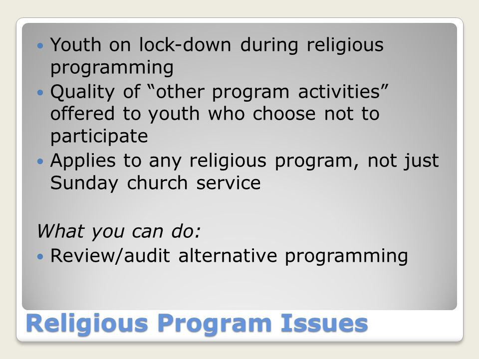 "Religious Program Issues Youth on lock-down during religious programming Quality of ""other program activities"" offered to youth who choose not to part"