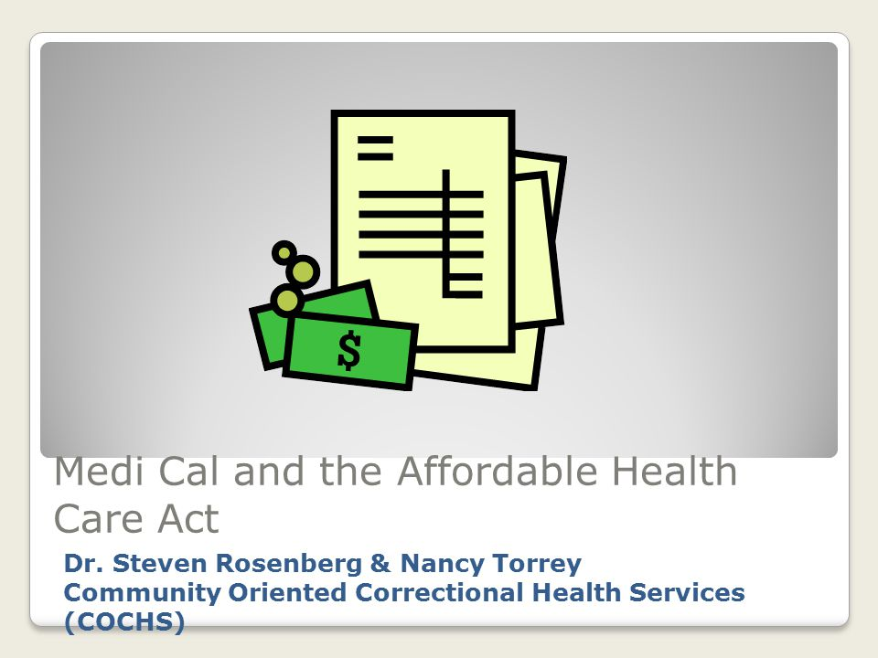 Medi Cal and the Affordable Health Care Act Dr.
