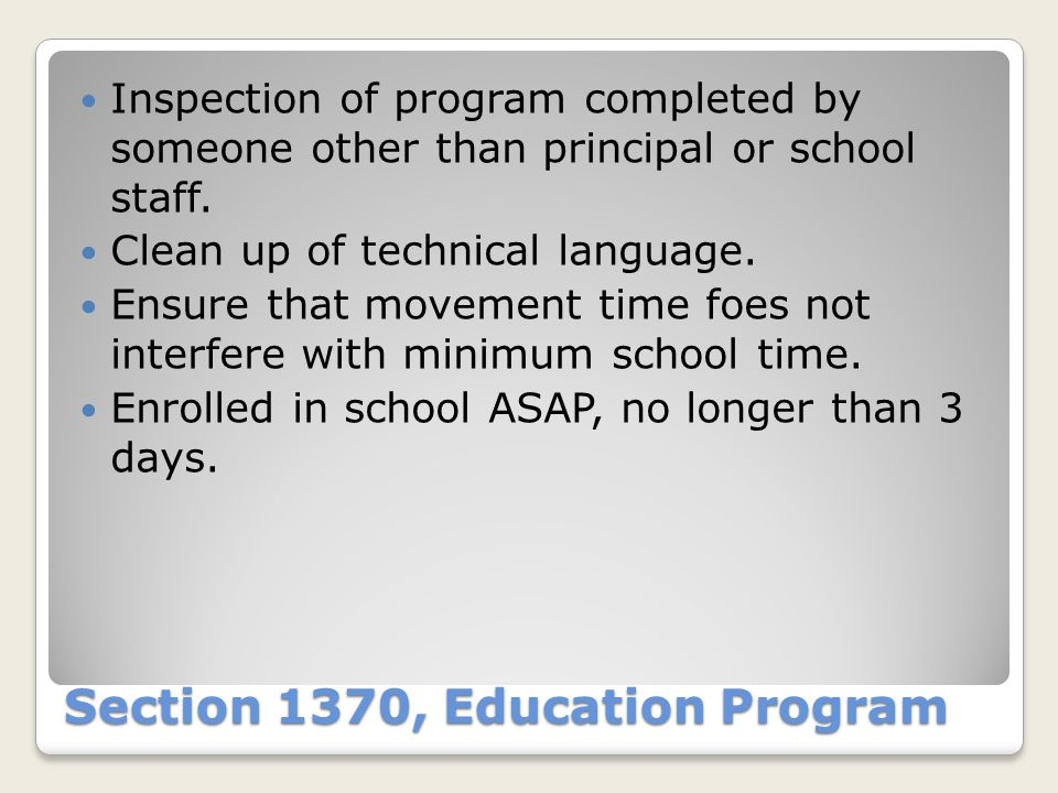 Section 1370, Education Program Inspection of program completed by someone other than principal or school staff.