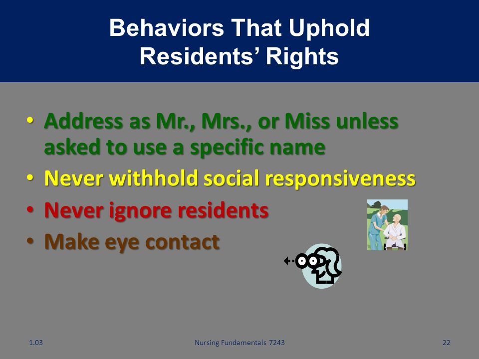 Nursing Fundamentals 7243 21 Residents have the right to: 16.be notified if the facility is given a provisional license OBRA 1987 Residents' Bill of R