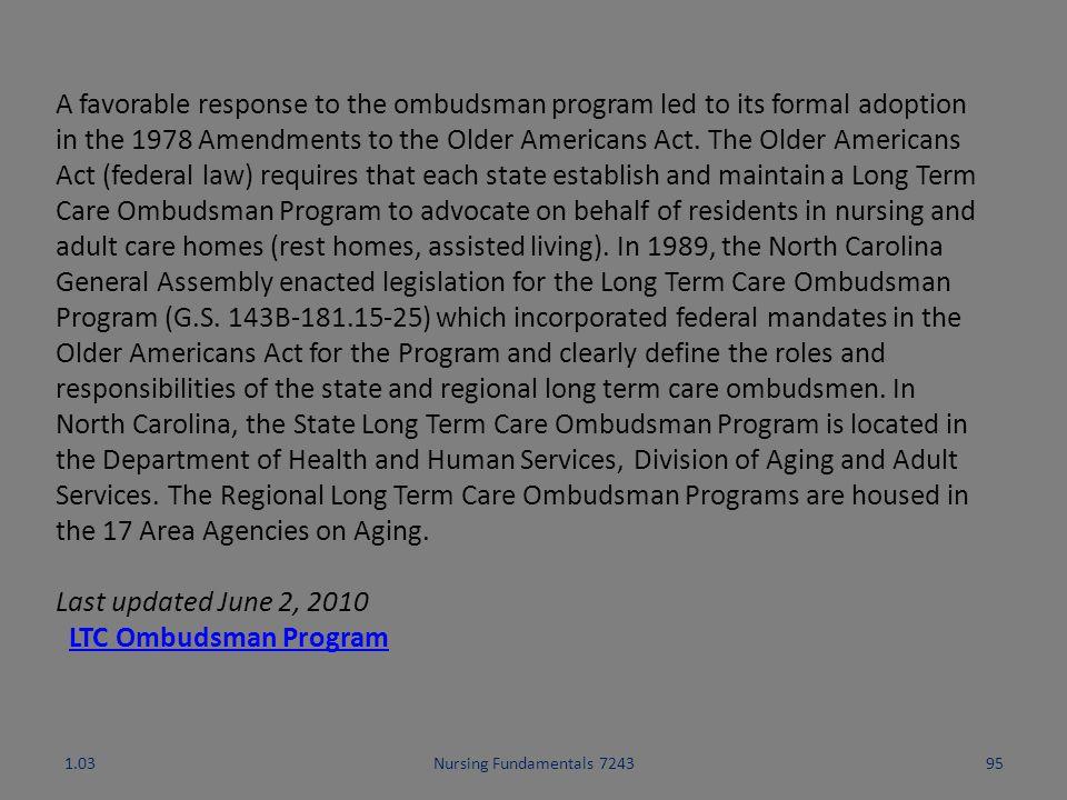 Nursing Fundamentals 724394 Resident Advocates 1.03 Ombudsman Program - History The national network of long term care ombudsman programs was establis
