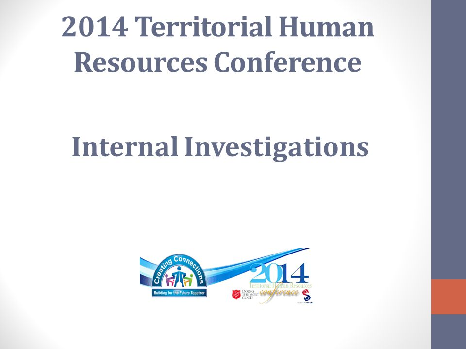 2014 Territorial Human Resources Conference Internal Investigations
