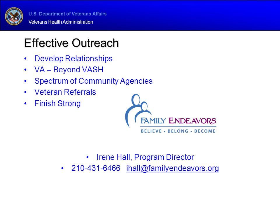 U.S. Department of Veterans Affairs Veterans Health Administration Effective Outreach Develop Relationships VA – Beyond VASH Spectrum of Community Age