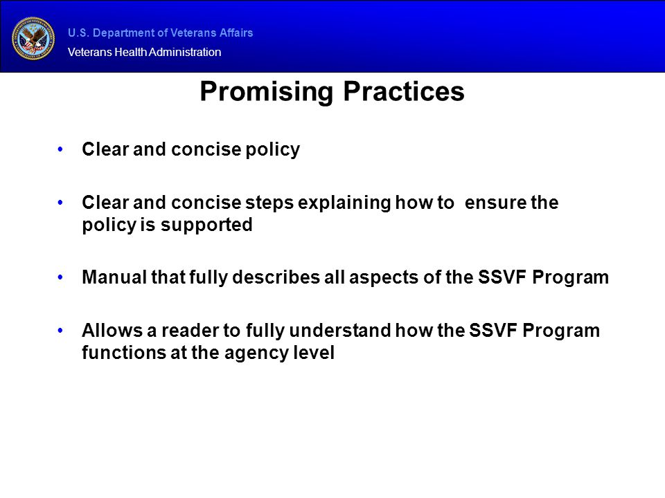U.S. Department of Veterans Affairs Veterans Health Administration Promising Practices Clear and concise policy Clear and concise steps explaining how