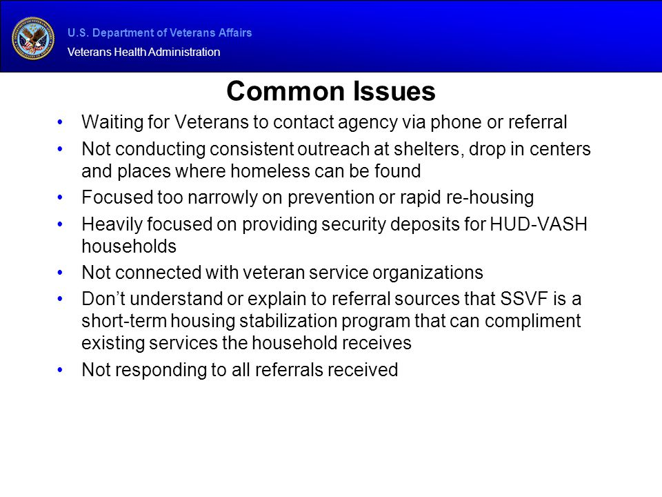 U.S. Department of Veterans Affairs Veterans Health Administration Common Issues Waiting for Veterans to contact agency via phone or referral Not cond
