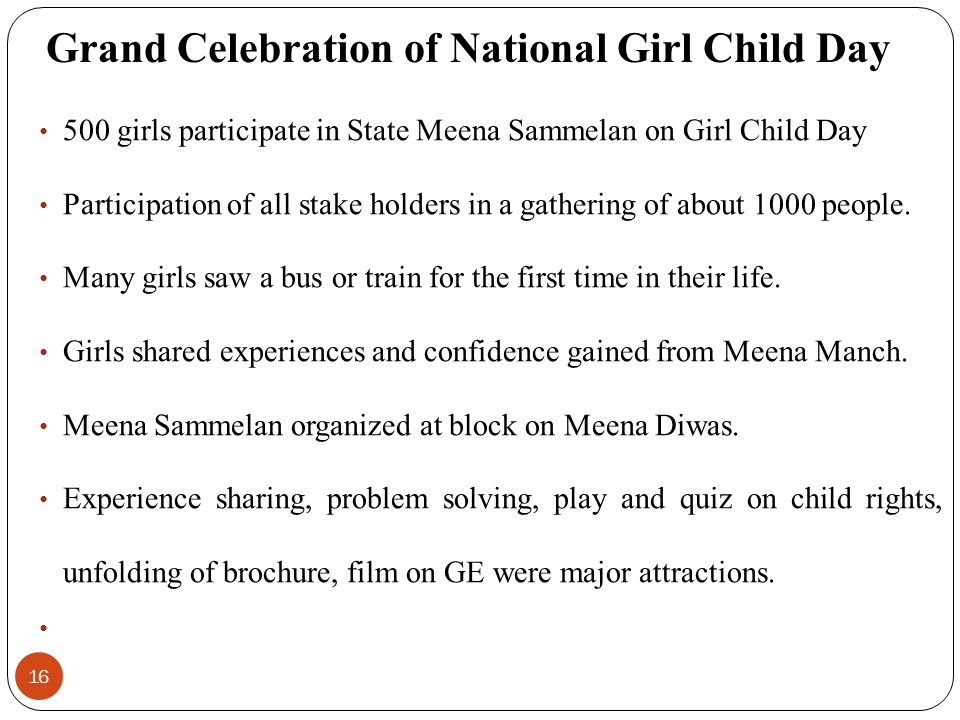 16 500 girls participate in State Meena Sammelan on Girl Child Day Participation of all stake holders in a gathering of about 1000 people. Many girls