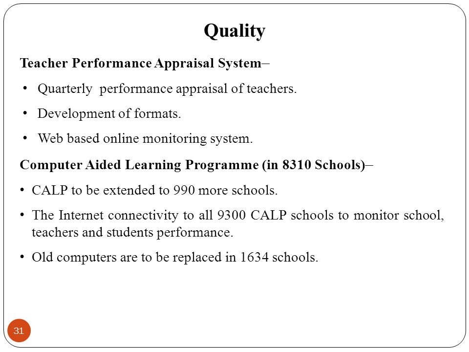 Teacher Performance Appraisal System – Quarterly performance appraisal of teachers. Development of formats. Web based online monitoring system. Comput