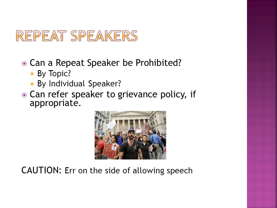  Can a Repeat Speaker be Prohibited.  By Topic.