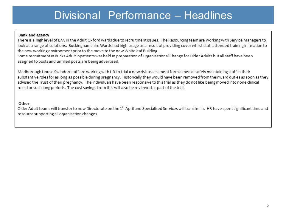 Divisional Performance – Headlines 5 Bank and agency There is a high level of B/A in the Adult Oxford wards due to recruitment issues.