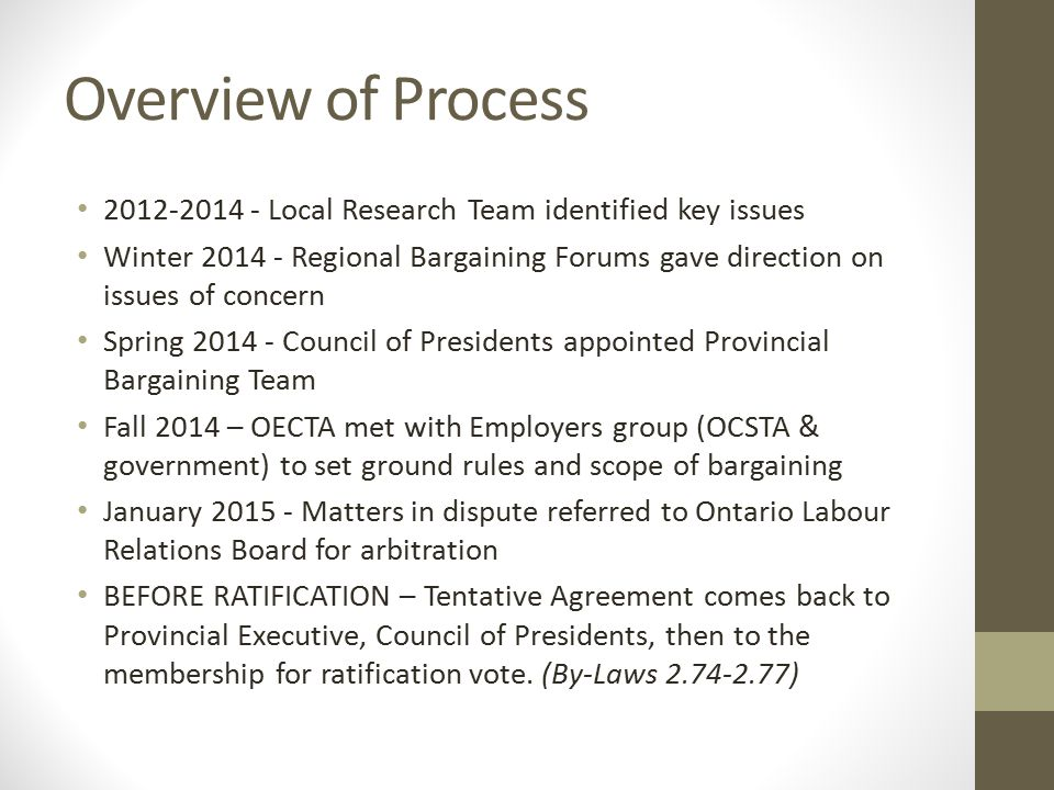 Overview of Process 2012-2014 - Local Research Team identified key issues Winter 2014 - Regional Bargaining Forums gave direction on issues of concern