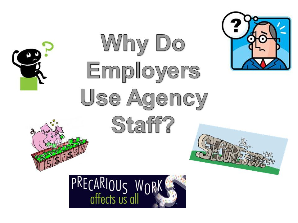 Your Rights as an Agency Worker As an agency worker, you have two sets of rights: –Rights that begin on day 1 –Rights that begin at week 12