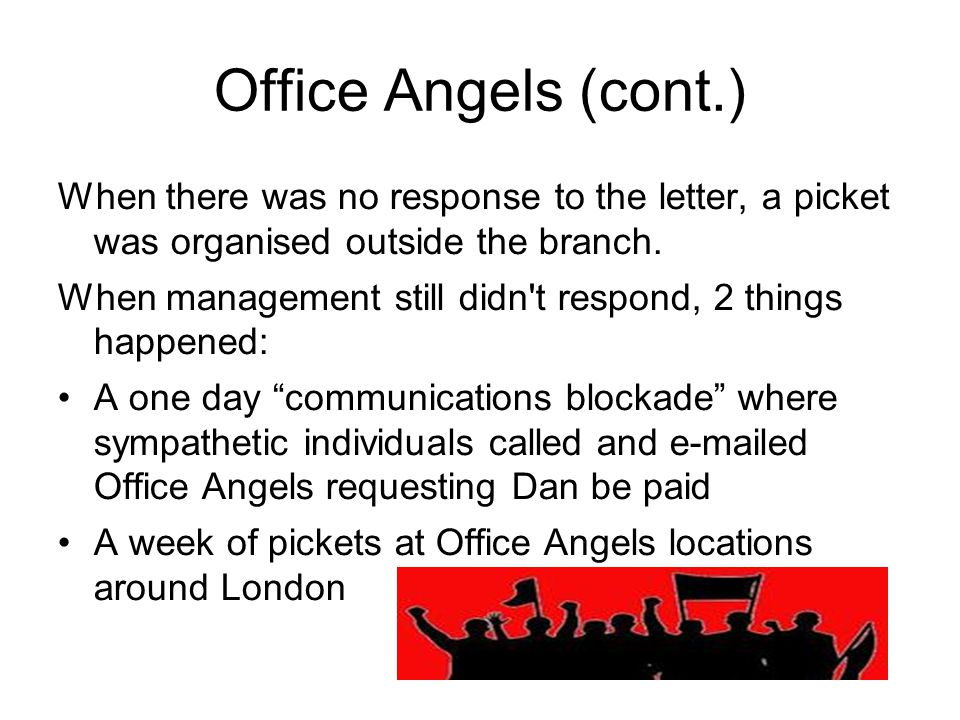 Office Angels (cont.) When there was no response to the letter, a picket was organised outside the branch.