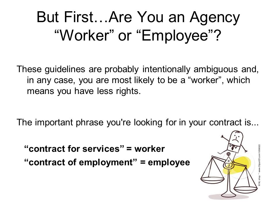 But First…Are You an Agency Worker or Employee .