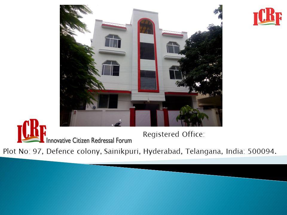 Registered Office: Plot No: 97, Defence colony, Sainikpuri, Hyderabad, Telangana, India: 500094.