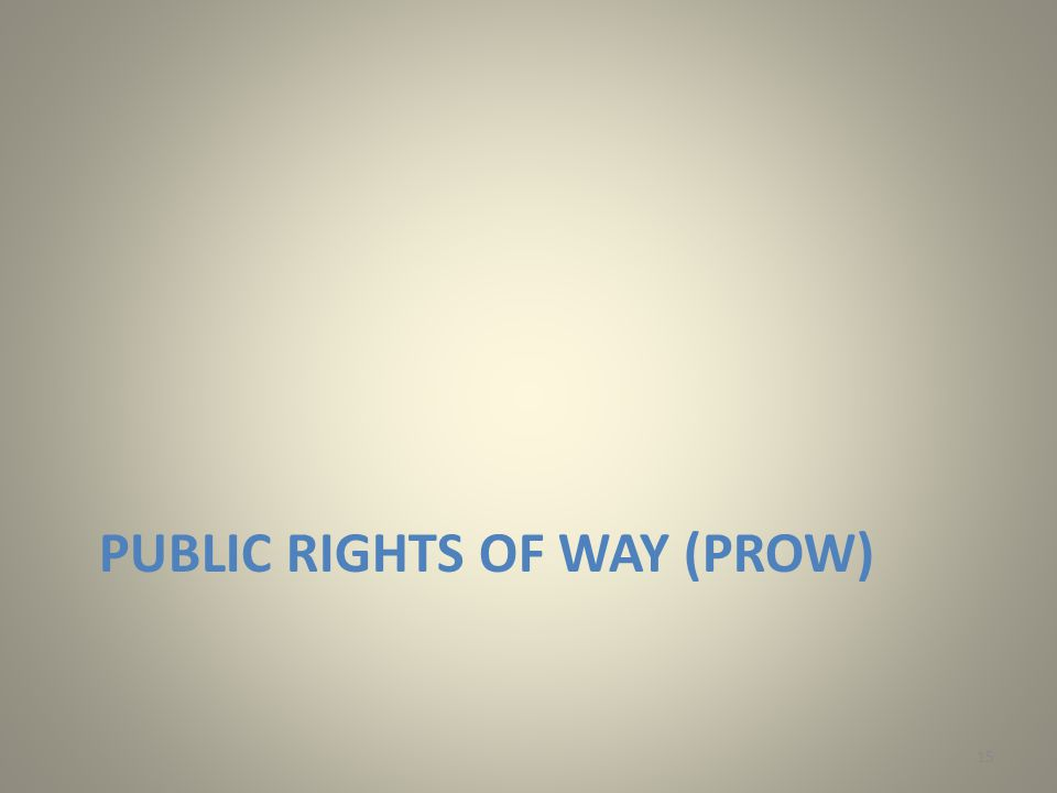 PUBLIC RIGHTS OF WAY (PROW) 15