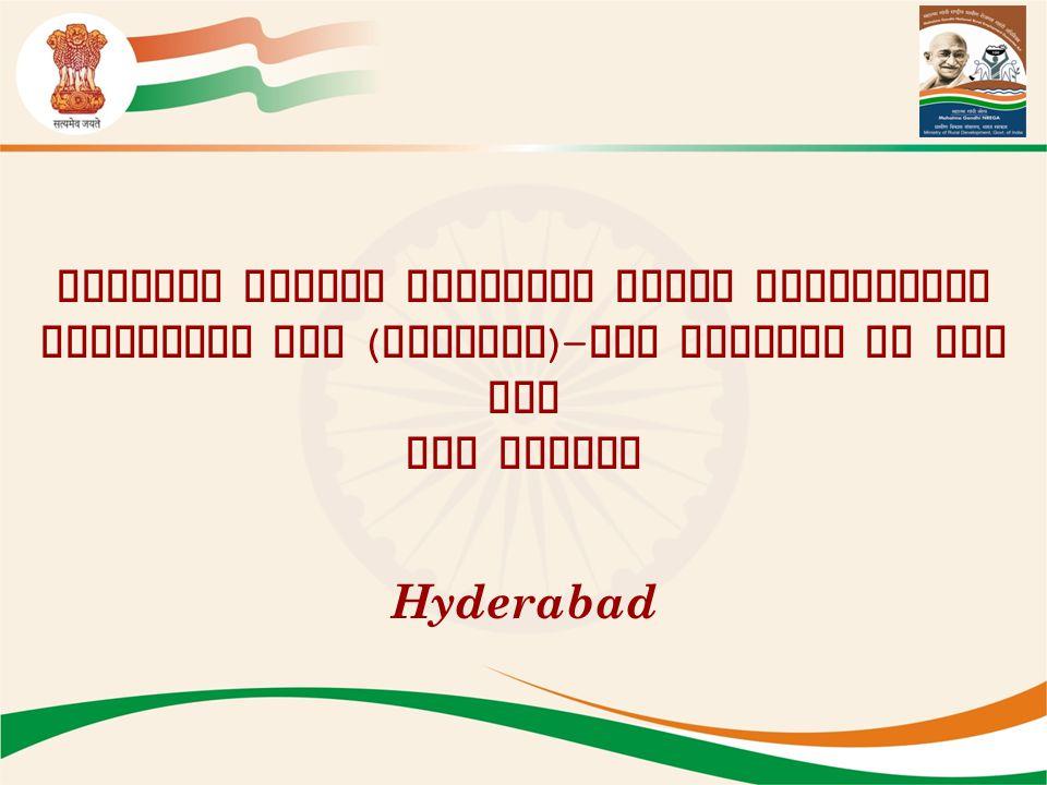 Mahatma Gandhi National Rural Employment Guarantee Act ( MGNREGA )- The Journey so far and the Future Hyderabad