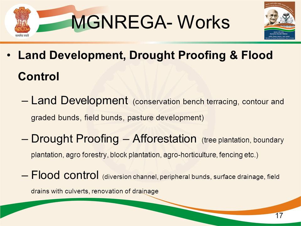 Land Development, Drought Proofing & Flood Control –Land Development (conservation bench terracing, contour and graded bunds, field bunds, pasture dev