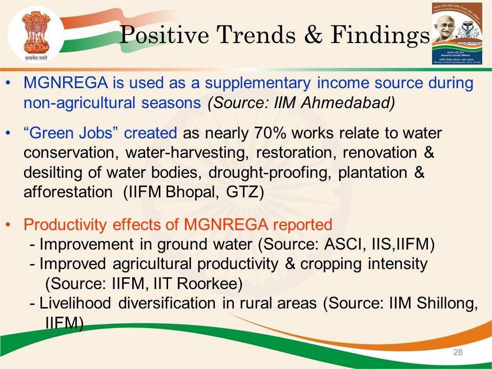 """Positive Trends & Findings MGNREGA is used as a supplementary income source during non-agricultural seasons (Source: IIM Ahmedabad) """"Green Jobs"""" creat"""