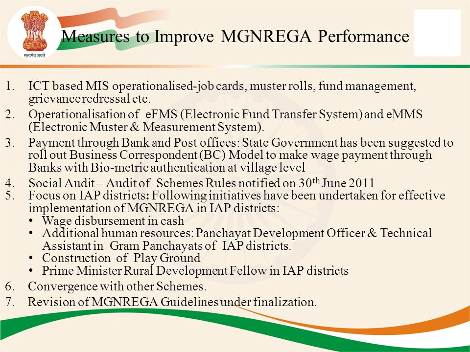 Measures to Improve MGNREGA Performance 1.ICT based MIS operationalised-job cards, muster rolls, fund management, grievance redressal etc. 2.Operation
