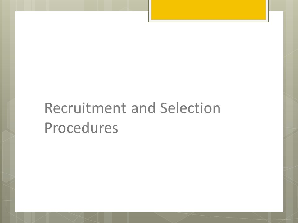 Recruitment and Selection Procedures