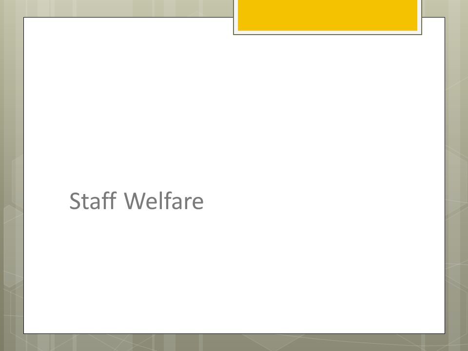 Staff Welfare