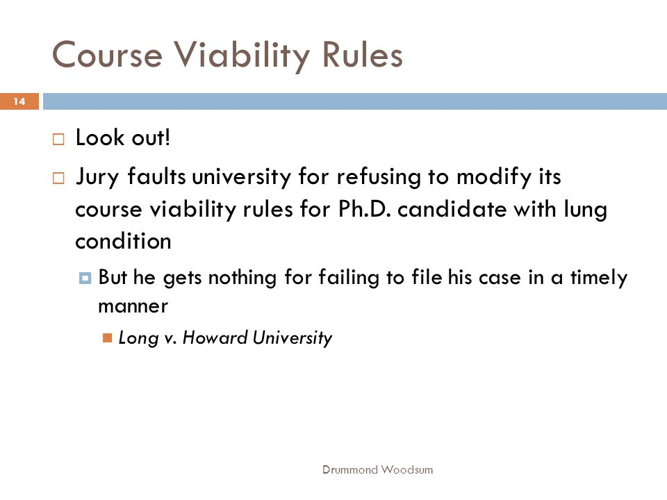 Course Viability Rules Drummond Woodsum 14  Look out!  Jury faults university for refusing to modify its course viability rules for Ph.D. candidate