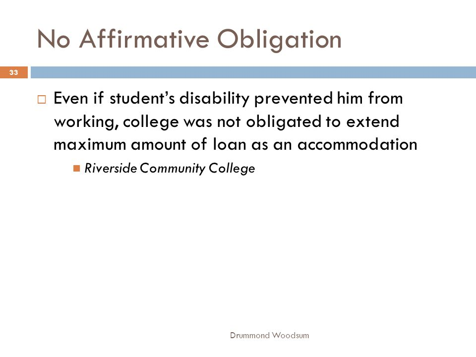 No Affirmative Obligation  Even if student's disability prevented him from working, college was not obligated to extend maximum amount of loan as an