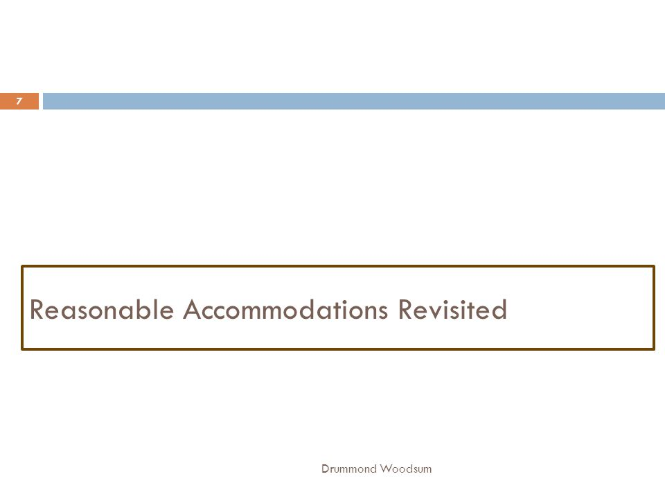 Reasonable Accommodations Revisited 7 Drummond Woodsum