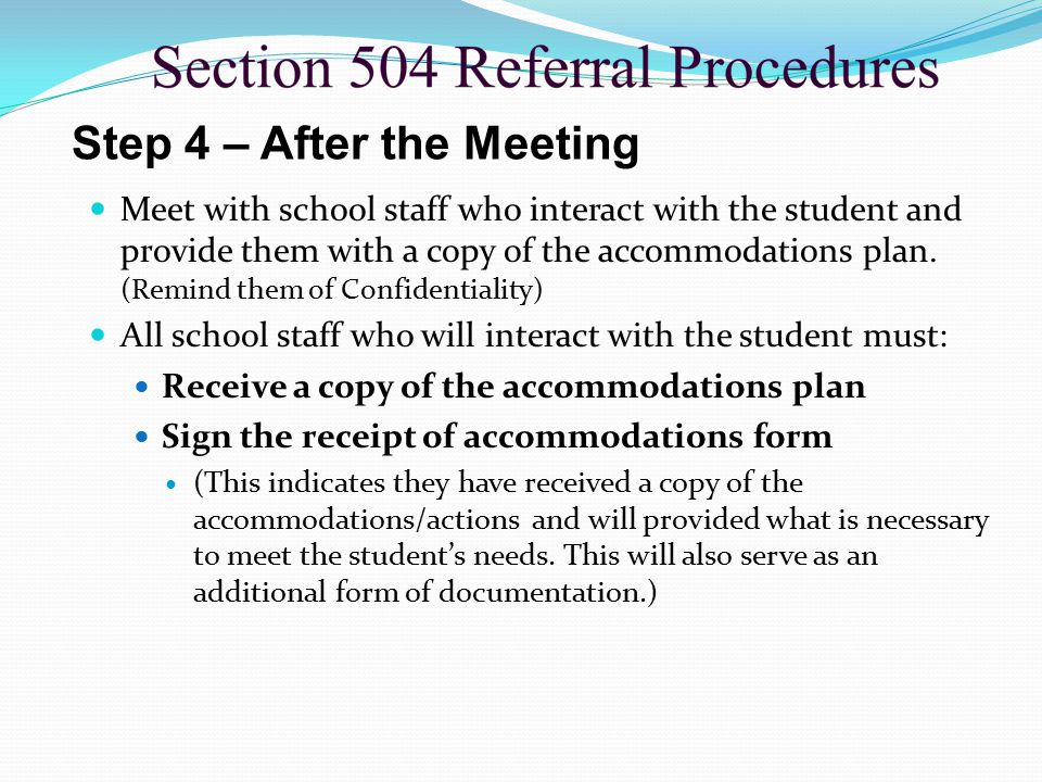 Meet with school staff who interact with the student and provide them with a copy of the accommodations plan.