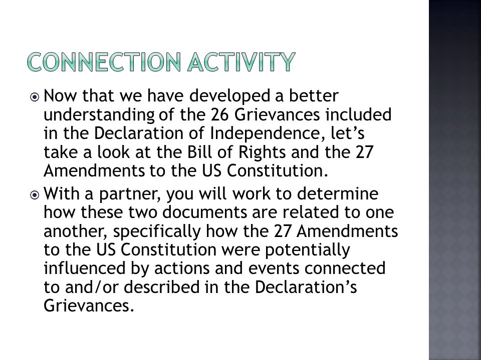 Now that we have developed a better understanding of the 26 Grievances included in the Declaration of Independence, let's take a look at the Bill of Rights and the 27 Amendments to the US Constitution.