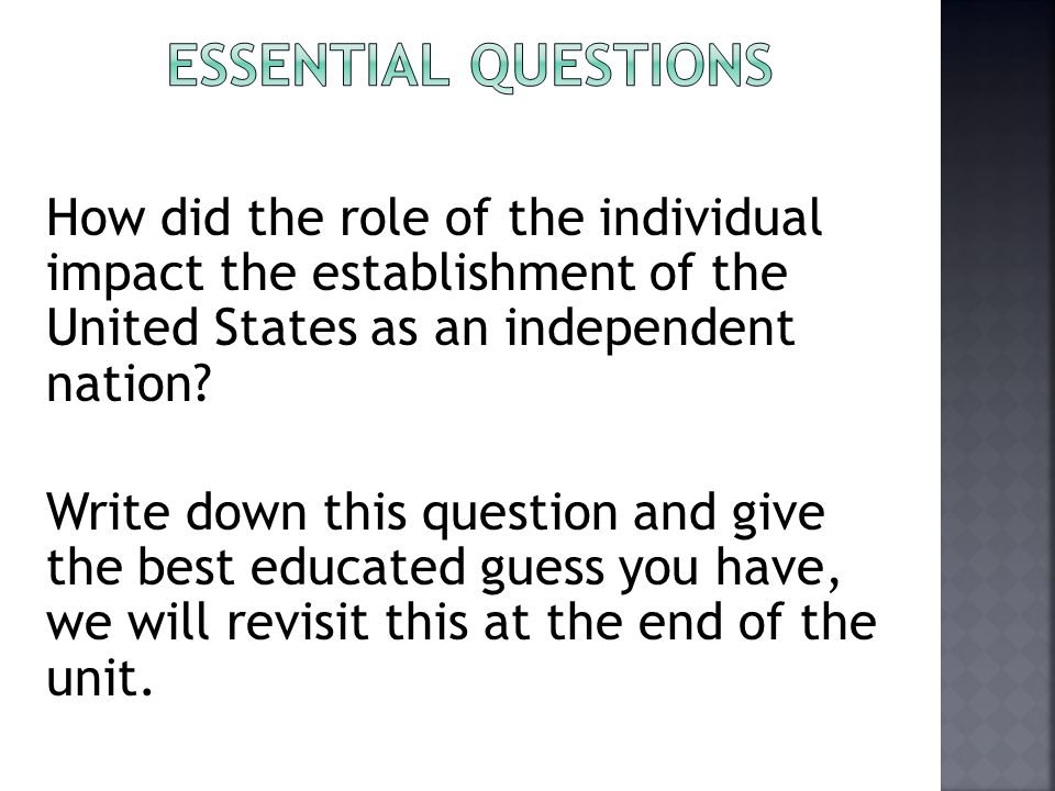 How did the role of the individual impact the establishment of the United States as an independent nation.