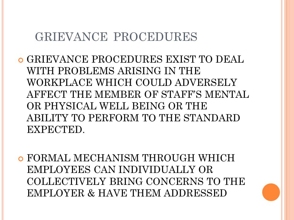 GRIEVANCE PROCEDURES GRIEVANCE PROCEDURES EXIST TO DEAL WITH PROBLEMS ARISING IN THE WORKPLACE WHICH COULD ADVERSELY AFFECT THE MEMBER OF STAFF'S MENT
