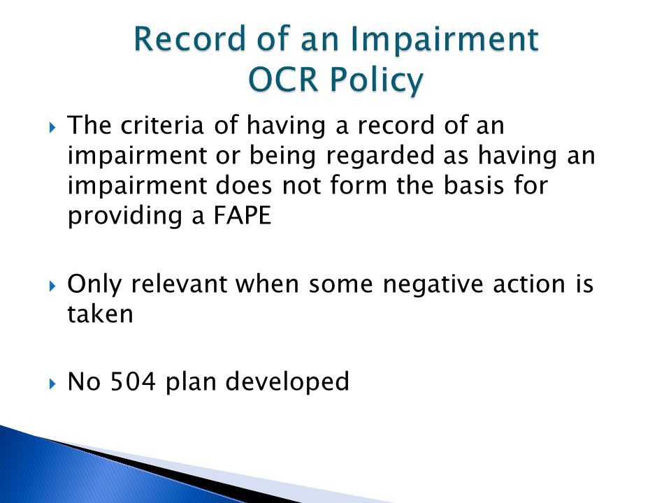  The criteria of having a record of an impairment or being regarded as having an impairment does not form the basis for providing a FAPE  Only relev