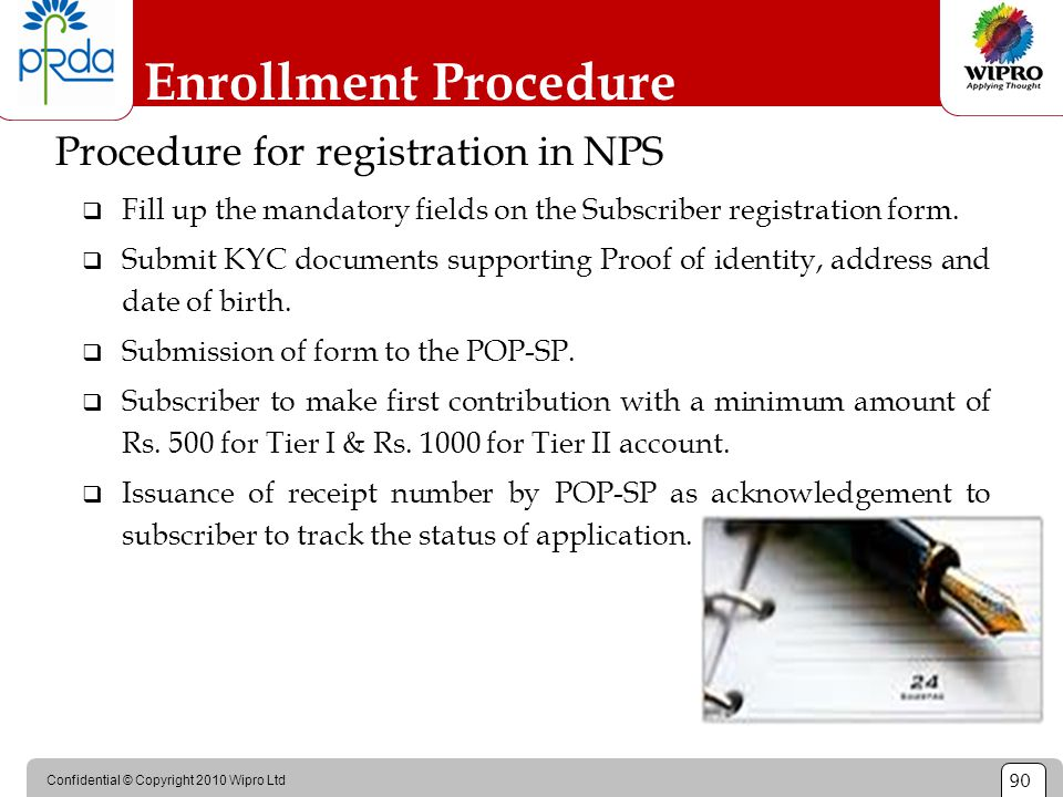 Confidential © Copyright 2010 Wipro Ltd 90 Enrollment Procedure Procedure for registration in NPS  Fill up the mandatory fields on the Subscriber reg