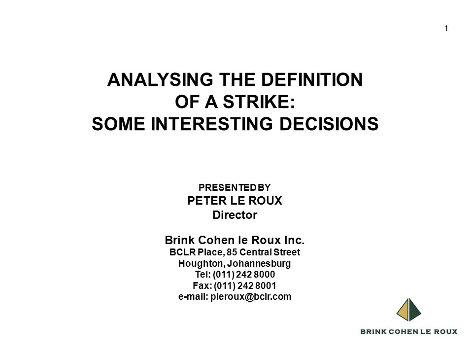 1 1 PRESENTED BY PETER LE ROUX Director Brink Cohen le Roux Inc.