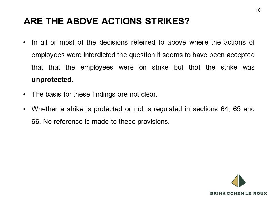10 ARE THE ABOVE ACTIONS STRIKES.