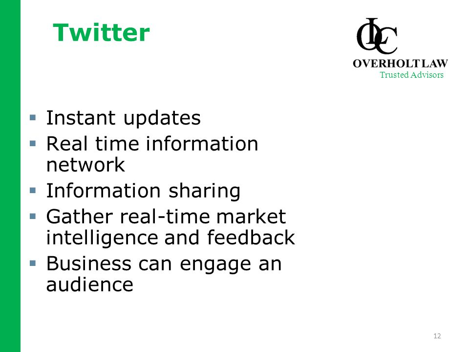 Twitter  Instant updates  Real time information network  Information sharing  Gather real-time market intelligence and feedback  Business can eng