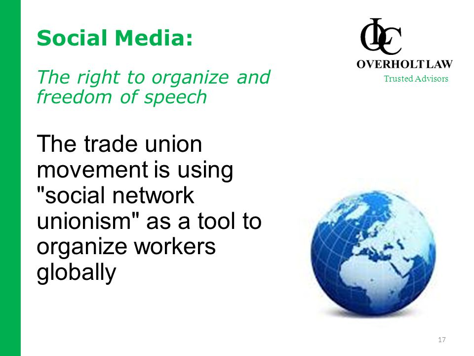 Social Media: The right to organize and freedom of speech The trade union movement is using